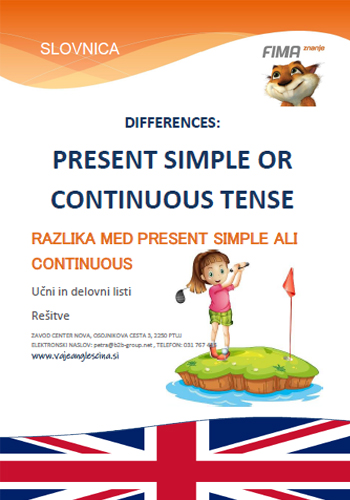 DIFFERENCES PRESENT SIMPLE AND CONTINUOUS – Razlike med Present Simple in Present Continuous - 6. razred