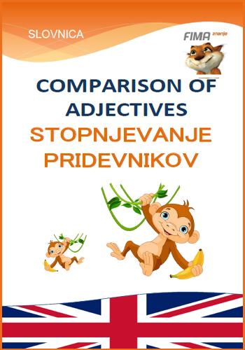 COMPARISON OF ADJECTIVES – Stopnjevanje pridevnikov - 5. in 6. razred